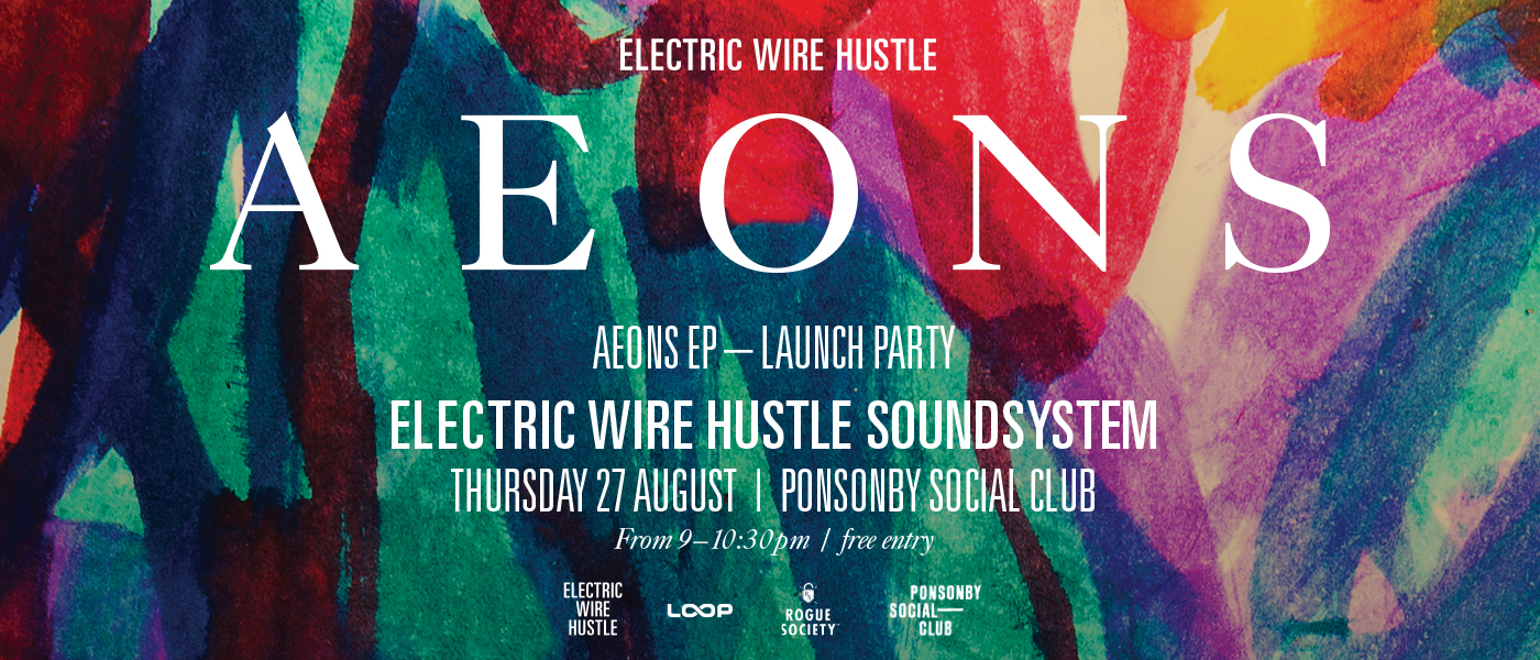 Electric Wire Hustle - 'Aeons EP' Launch