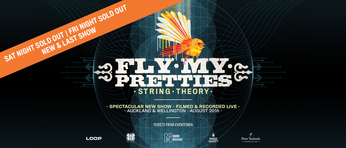 Fly My Pretties - String Theory - Auckland