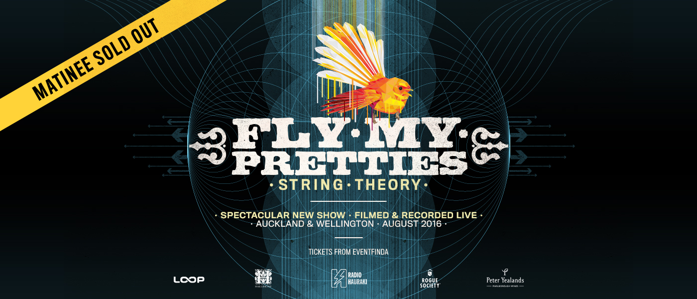 Fly My Pretties - String Theory - Wellington Matinee