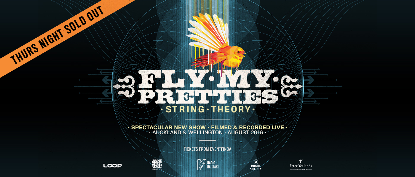 Fly My Pretties - String Theory - Wellington